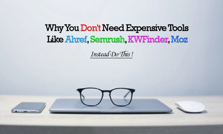 Why You Don't Need Expensive Tools Like Ahref, Semrush, KWFinder, Moz