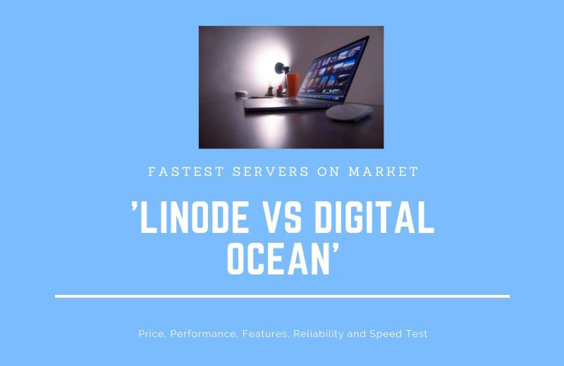 Digital Ocean Vs Linode for WordPress – Speed, Reliability, Features, Price, Comparison