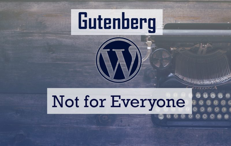 Gutenberg-Is-Not-For-Everyone