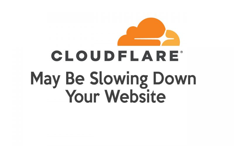 Cloudflare May Be Slowing Down Your Website (Case Study)