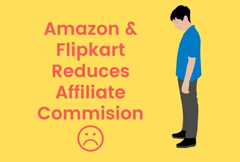 Amazon and Flipkart Reduces Affiliate Commission